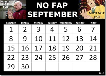 I m participating in No Fap September. This is going _cee50a90a765d1ba598dfa698ef89ed4