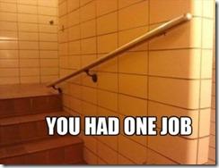 You-had-one-job-meme-handrail