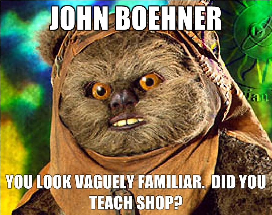 John-Boehner-You-look-vaguely-familiar-Did-you-teach-shop.jpg