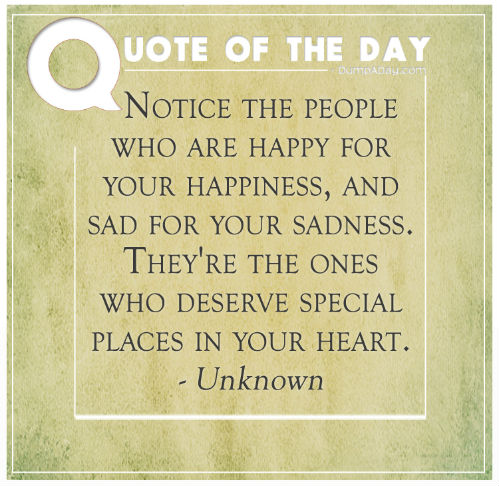 Notice-the-people-who-are-happy-for-your-happiness-and-sad-for-your-sadness.jpg