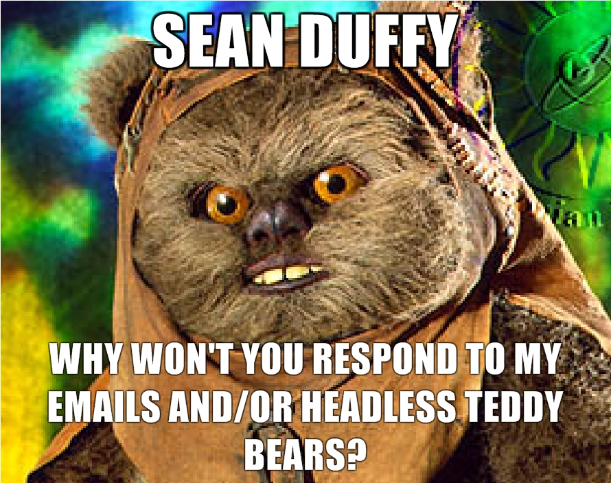 Sean-Duffy-Why-Wont-You-Respond-to-My-Emails-andor-Headless-Teddy-Bears.jpg