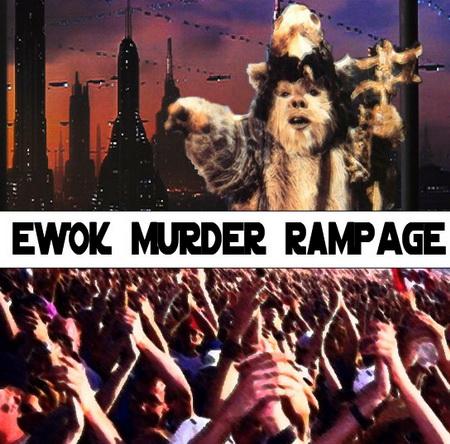ewok_murder_rampage.jpg