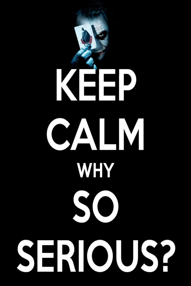 keep_calm_and_why_so_serious__by_ameh_lia-d4xmon2.jpg
