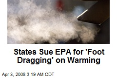 states-sue-epa-for-foot-dragging-on-warming.jpeg